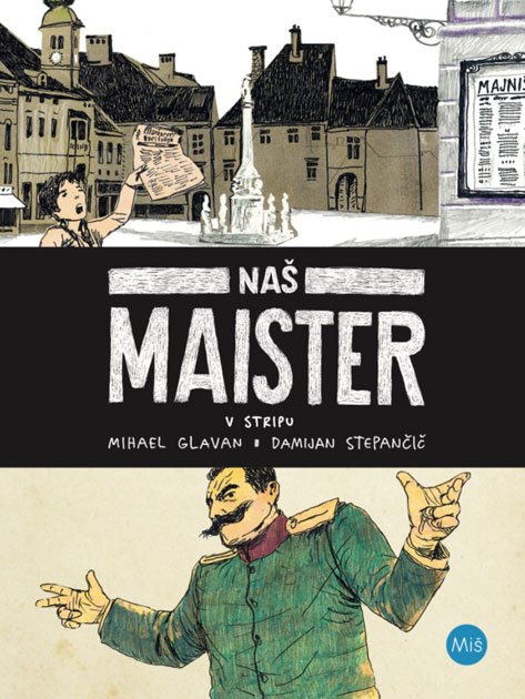 Mihael Glavan in Damijan Stepančič: Naš Maister (Miš, 2020)