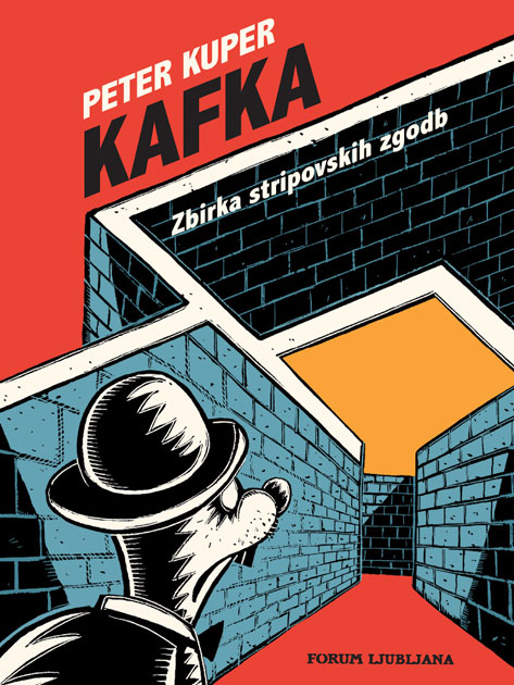 Peter Kuper: Kafka. Zbirka stripovskih zgodb (Forum Ljubljana, 2020)