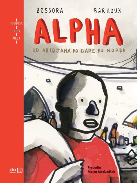 Bessora & Barroux: Alpha: od Abidjana do Gare du Norda (VBZ, 2020)