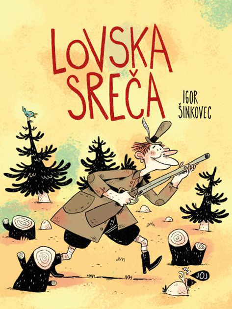 Zbirka Ta ljudske v stripu: Lovska sreča - Igor Šinkovec (Forum, 2020)