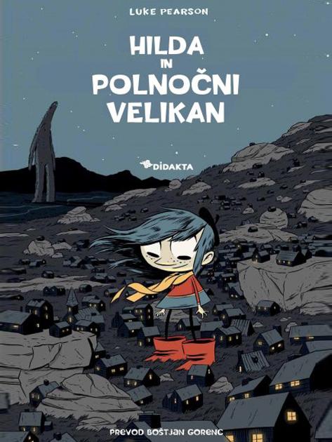 Hilda in polnočni velikan - Luke Pearson (Didakta, 2020), prevod: Boštjan Gorenc
